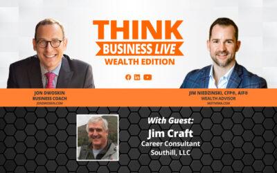 THINK Business LIVE – Wealth Edition: Jon Dwoskin and Jim Niedzinski Talk with Jim Craft
