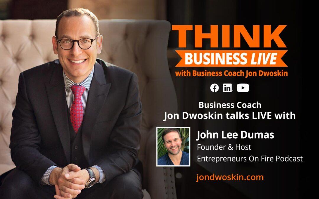 THINK Business LIVE: Jon Dwoskin Talks with John Lee Dumas