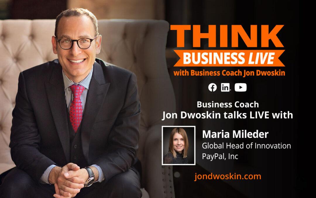 THINK Business LIVE: Jon Dwoskin Talks with Maria Mileder