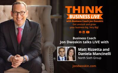 THINK Business LIVE: Jon Dwoskin Talks with Matt Rizzetta and Daniela Mancinelli