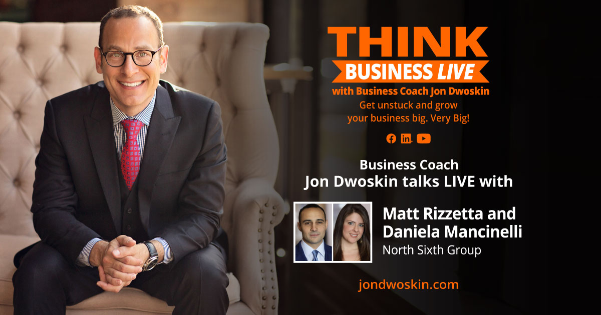THINK Business LIVE: Jon Dwoskin Talks with Matt Rizzetta and Daniela Mancinelli