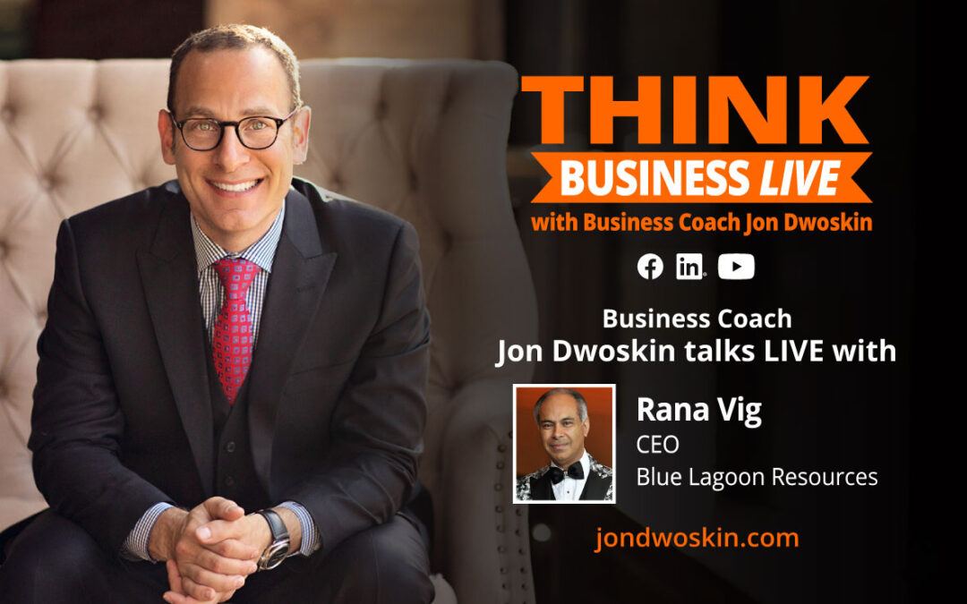 THINK Business LIVE: Jon Dwoskin Talks with Rana Vig
