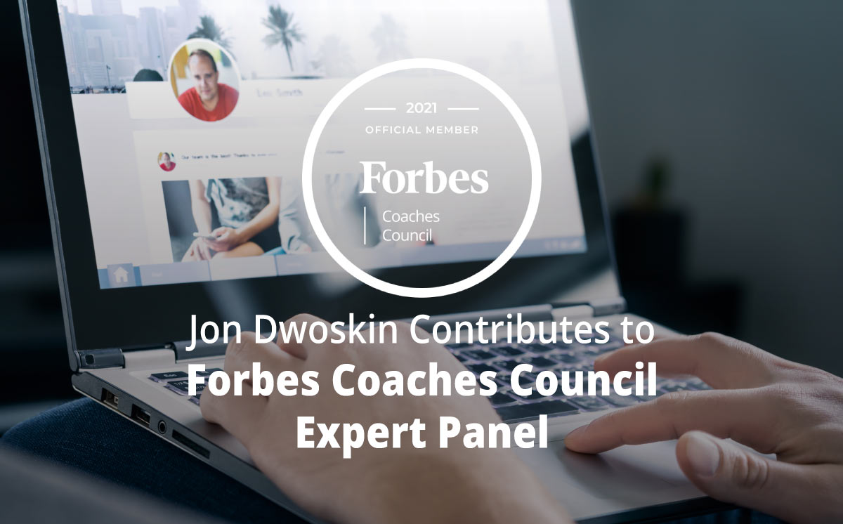 Jon Dwoskin Contributes to Forbes Coaches Council Expert Panel: 12 Reasons To Research A Job Applicant's 'Digital Footprint'
