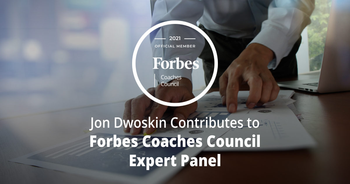 Jon Dwoskin Contributes to Forbes Coaches Council Expert Panel: How To Worry Less About Money: 13 Tips For Entrepreneurs