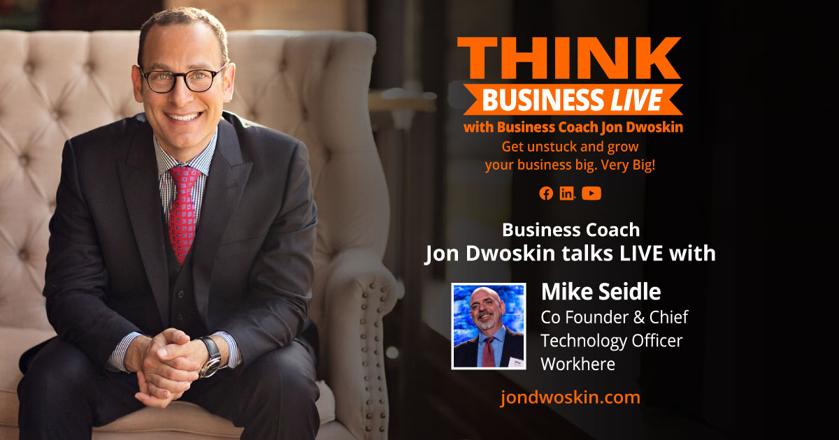 THINK Business LIVE: Jon Dwoskin Talks with Mike Seidle