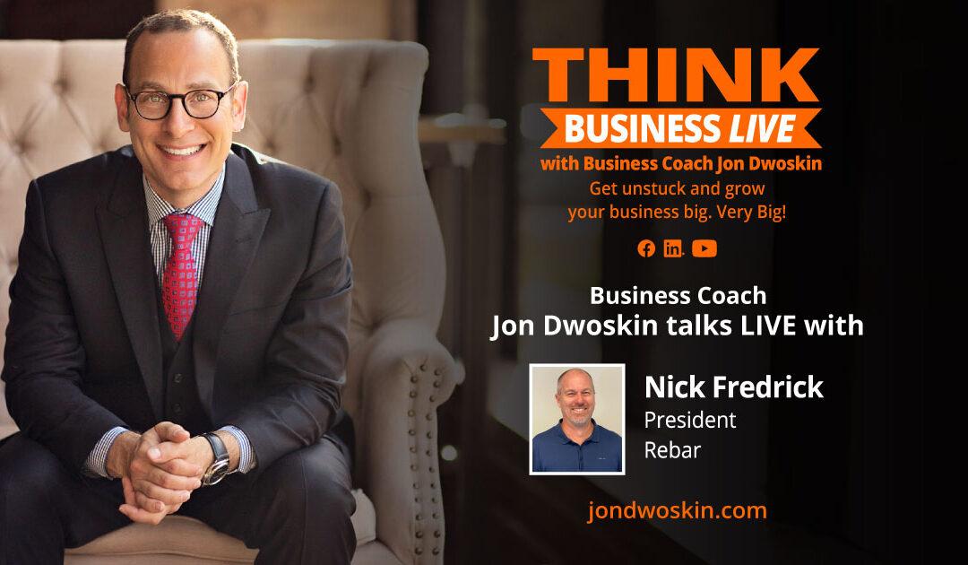 THINK Business LIVE: Jon Dwoskin Talks with Nick Fredrick