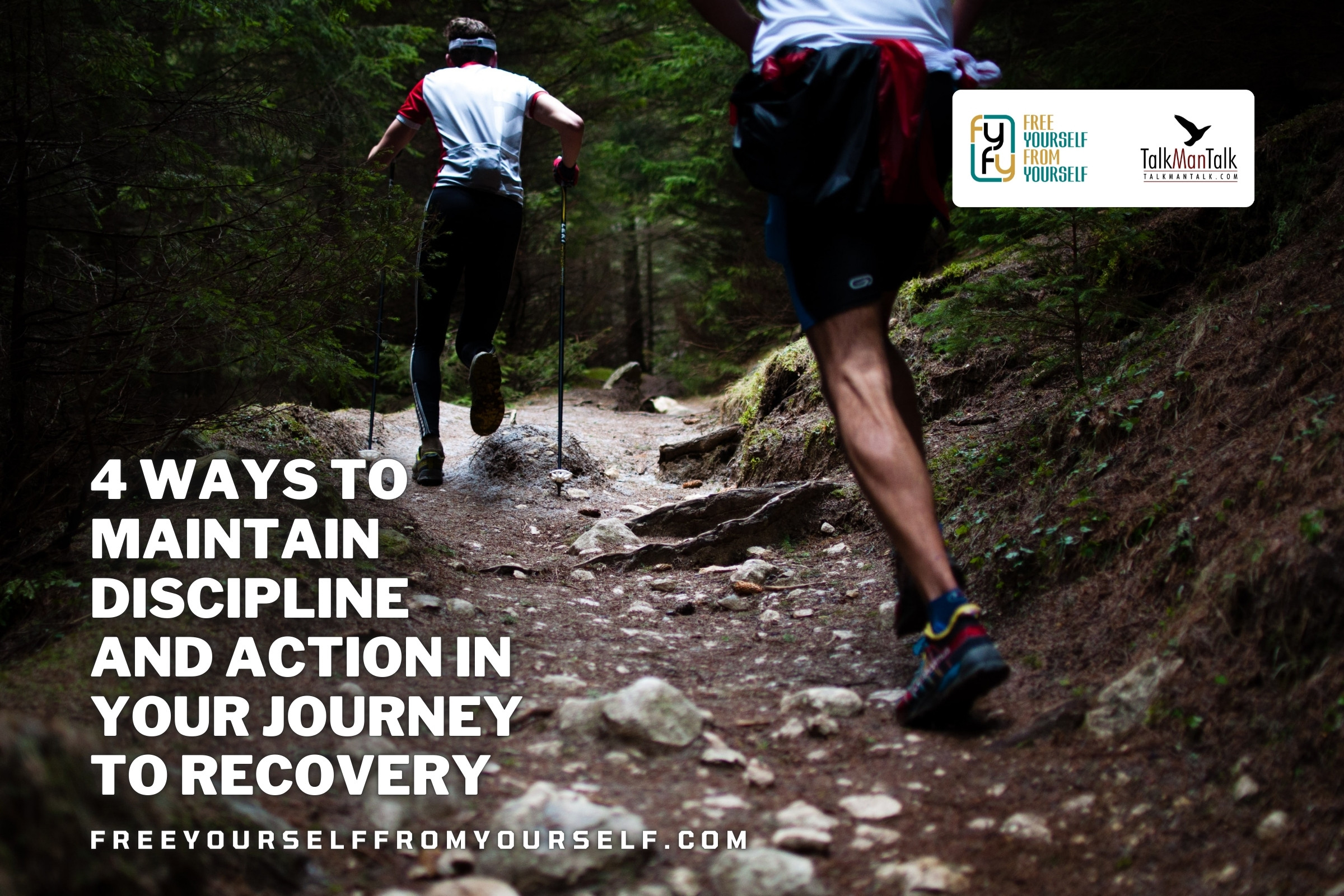 4 Ways To Maintain Discipline and Action In Your Journey to Recovery