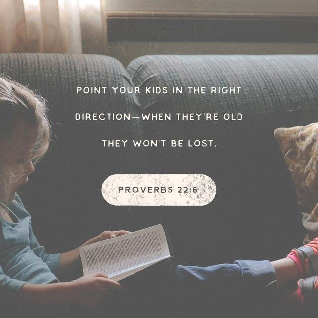 Proverbs 22, verse 6