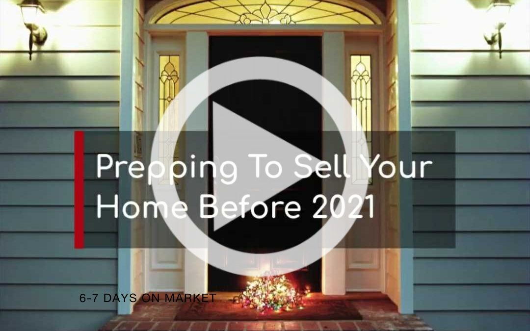 Prepping To Sell Your Home Before 2021