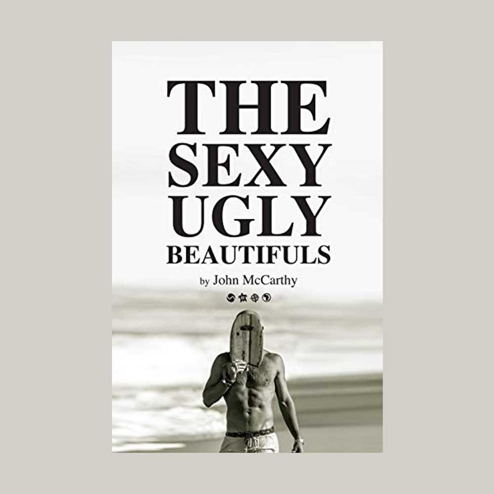 The Sexy Ugly Beautiful by John McCarthy