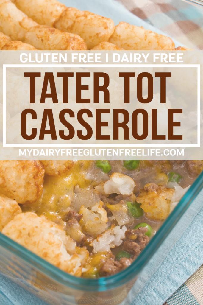 Gluten Free Dairy Free Tater Tot Casserole | DF GF Dinner Idea | Easy Dinner Casserole | Kid Friendly Gluten Free Dinner