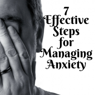 7 Effective Steps for Managing Anxiety