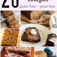 20 Quick Bread Recipes ~ gluten-free and yeast-free