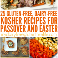 25 Gluten-free, Dairy-free Kosher Recipes for Passover and Easter