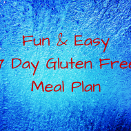 Fun & Easy 7 Day Gluten Free Meal Plan