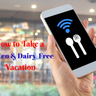 How to Take a Gluten & Dairy-Free Vacation