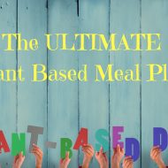 The ULTIMATE Plant Based Meal Plan
