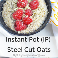 Instant Pot (IP) Steel Cut Oats, Gluten Free Dairy Free
