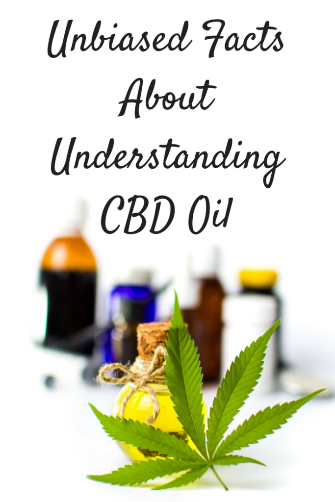 Unbiased Facts Understanding CBD Oil