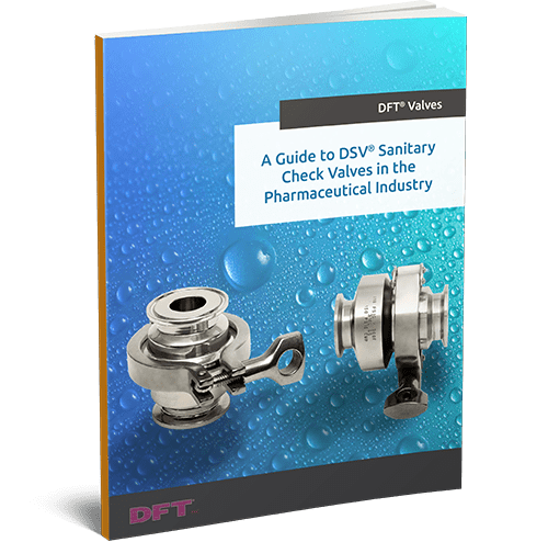A Guide to DSV® Sanitary Check Valves in the Pharmaceutical Industry
