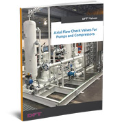 Axial Flow Check Valves for Pumps and Compressors