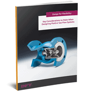 Design for Flexibility: Key Considerations to Make When Designing Fluid or Gas Flow Systems