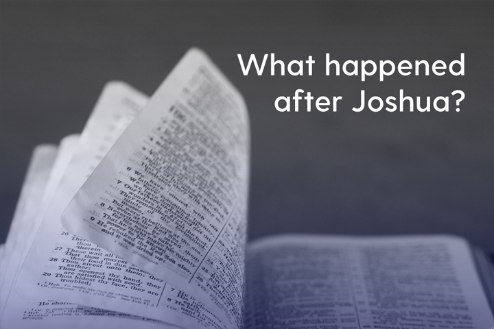 Devotional: What Happened After Joshua?