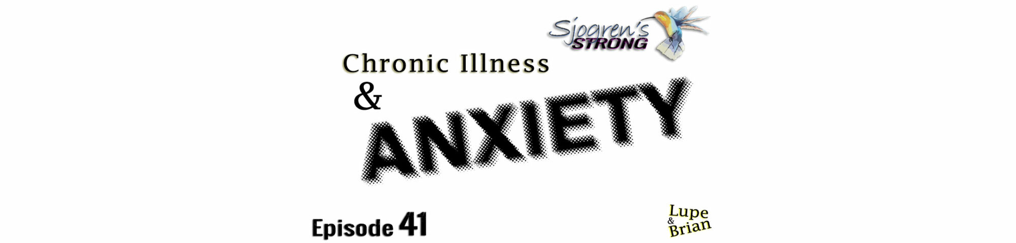 Chronic Illness and Anxiety, Episode 41, Sjogrens Strong