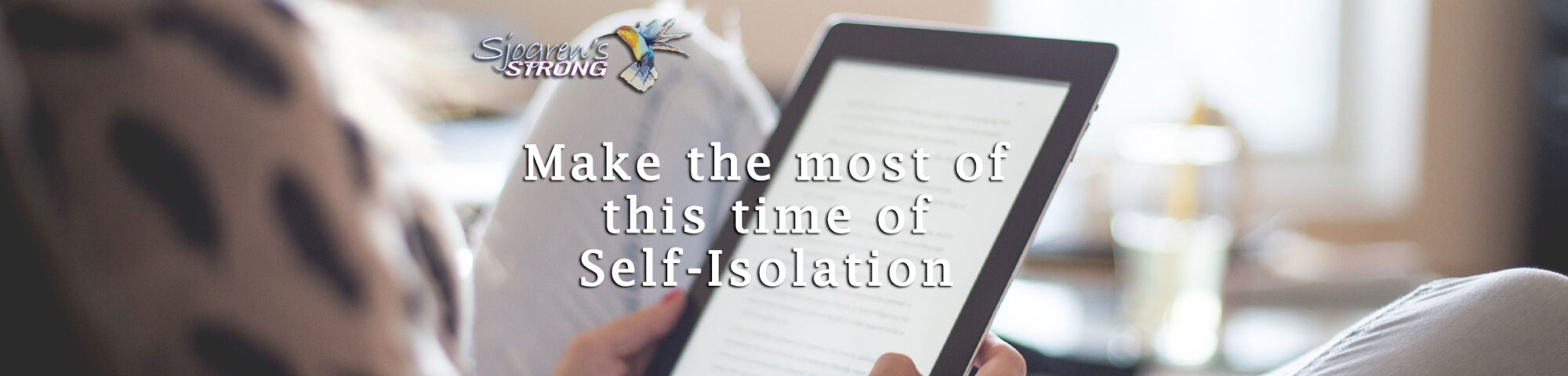 Make the most of this time of Self-Isolation