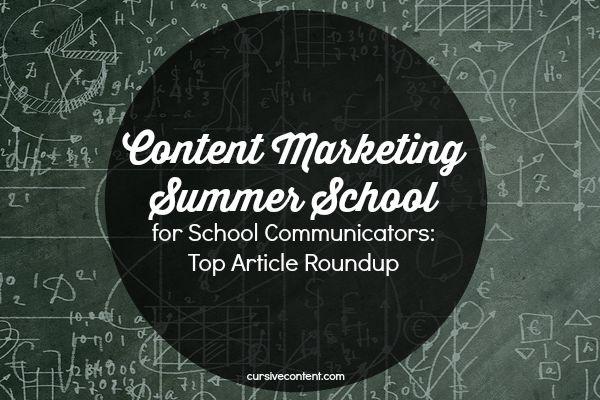Content Marketing Summer School for School Communicators: Top Article Roundup