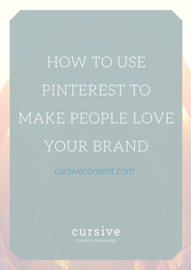 How to Use Pinterest to Make People Love Your Brand