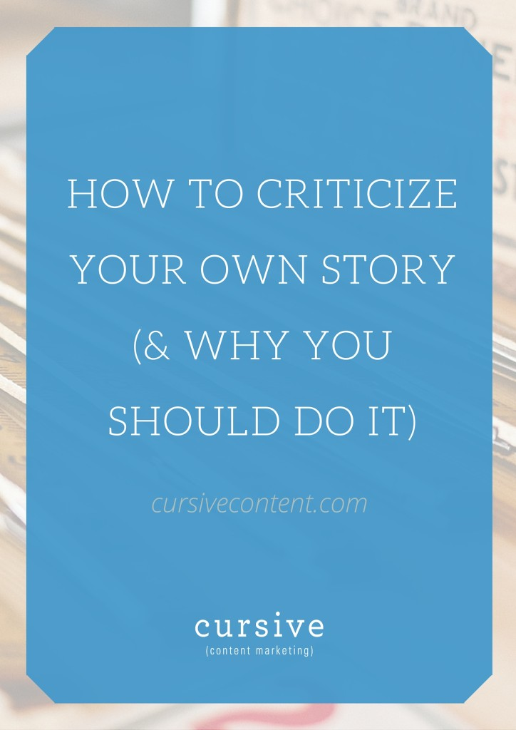 How to Criticize Your Own Story (& Why You Should Do It)