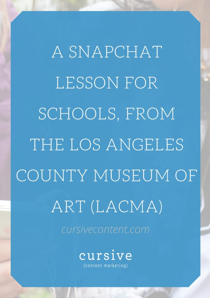 A Snapchat Lesson for Schools, from the Los Angeles County Museum of Art (LACMA)