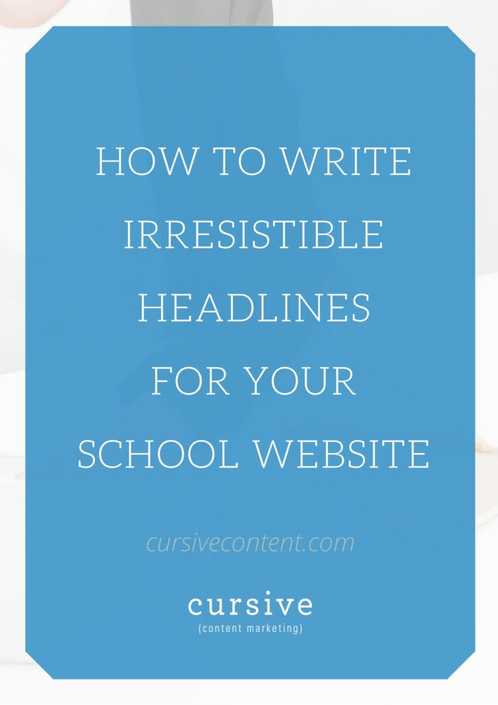 How to Write Irresistible Headlines for Your School Website