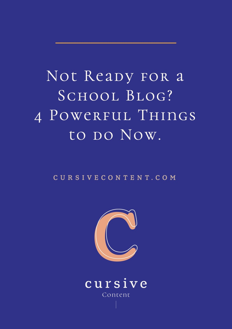 Not Ready for a School Blog? 4 Powerful Things to do Now