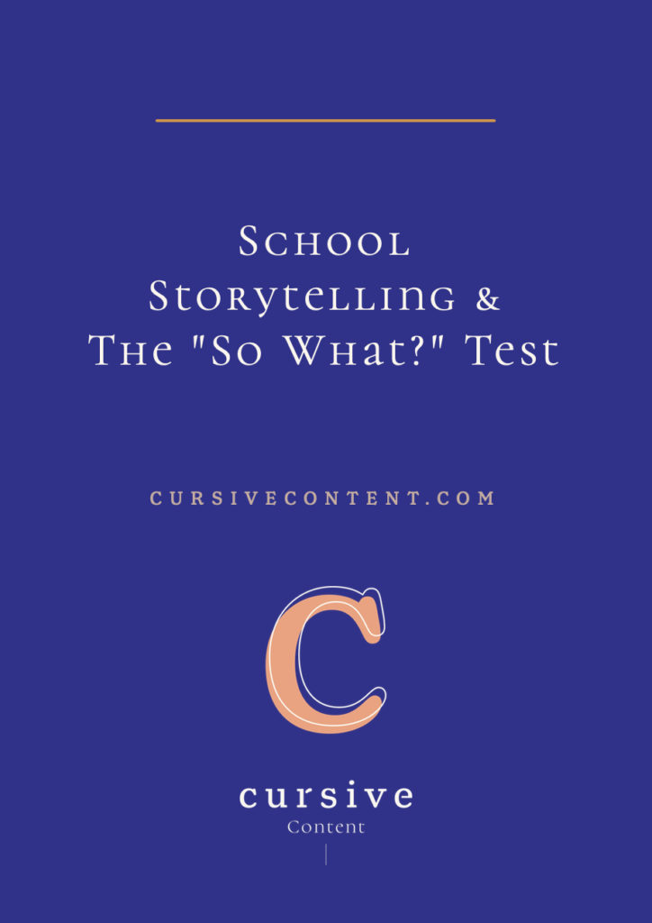 "School Storytelling & The ""So What?"" Test"