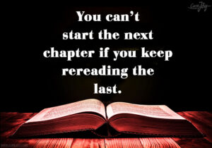 4-You-can't-start-the-next-chapter-if-you-keep