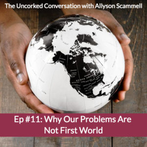 Episode 11 Why Our Problems Are Not First World