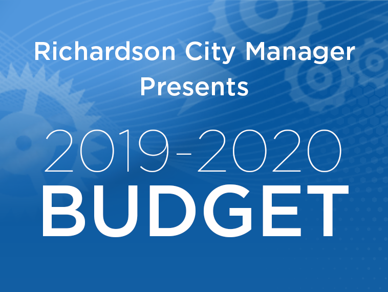 Richardson City Manager Presents 2019-2020 Budget