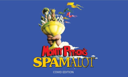 """Socially Distanced """"Spamalot"""" Opens March 19 at RCT"""