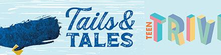 Tails & Tales Teen Trivia June 26
