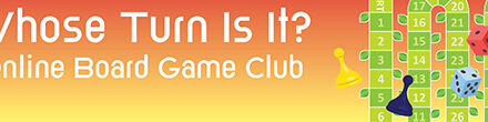 """Sign Up Open for June 19 Online Board Game Club """"Whose Turn Is it"""""""