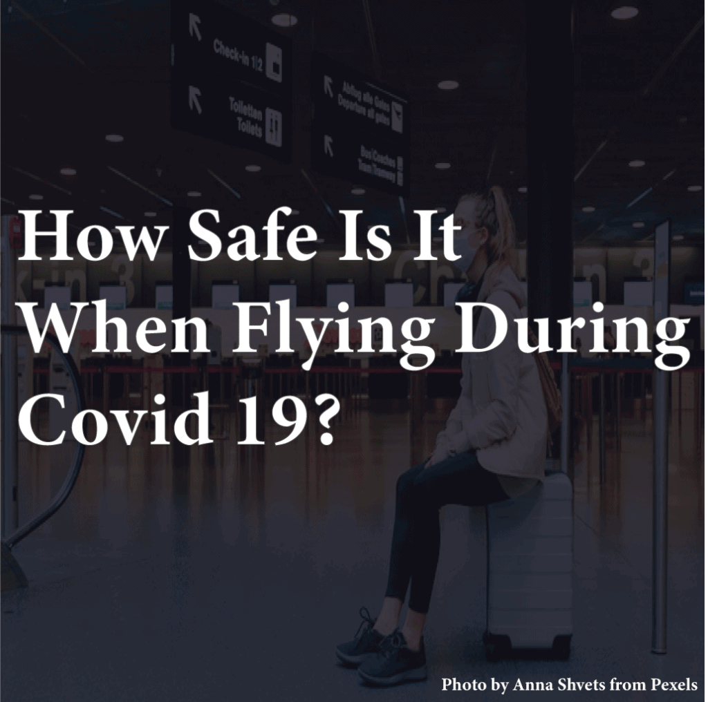 Blog: How safe is it when flying during Covid 19?