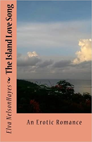The Island Love Song by Elva NelsonHayes