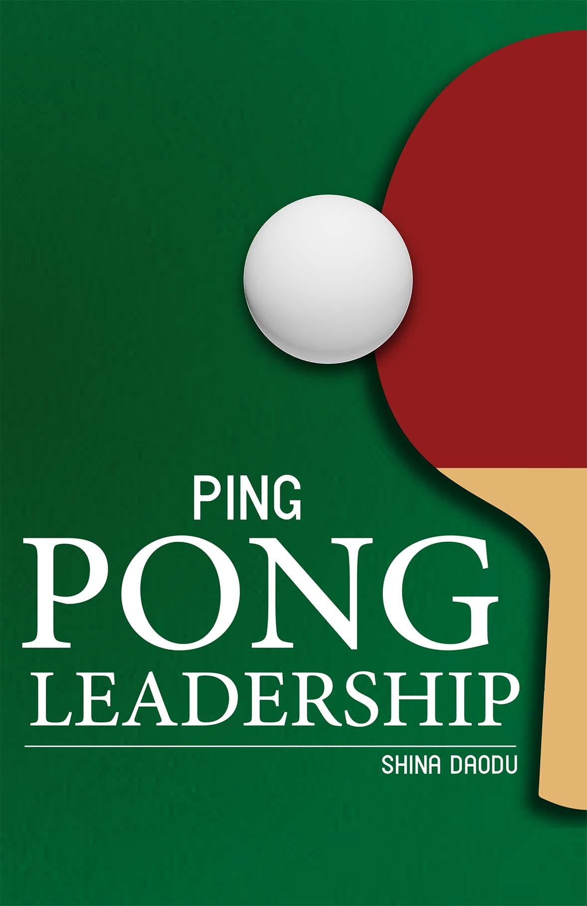 Book: Ping Pong Leadership by Shina Daodu