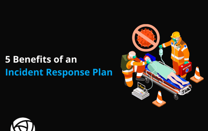 5 Benefits of an Incident Response Plan