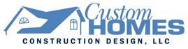 Custom Homes Construction Design, LLC