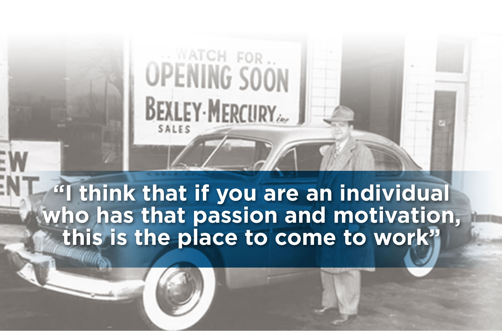 Quote - I think that if you are individual who has that passion and motivation, this is the place to come to work