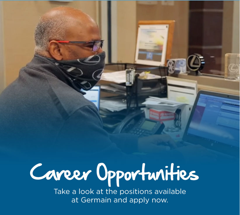 Career Opportunities - Take a look at the positions available at Germain and apply now.