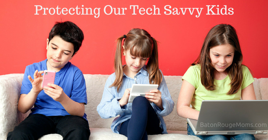 Protecting Our Tech Savvy Kids